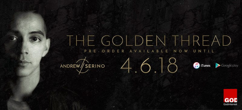 Album Review: Andrew Serino – The Golden Thread, Godinterest Christian Magazine